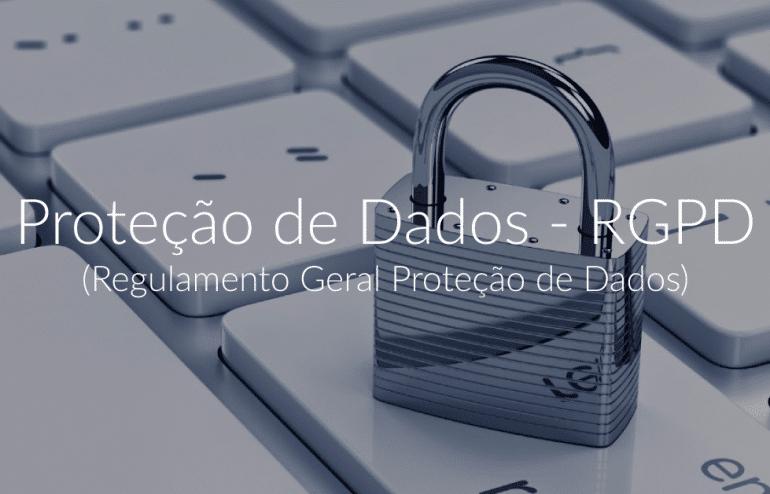 Proteção de Dados - RGPD ( Regulamento Geral Proteção de Dados ) 1