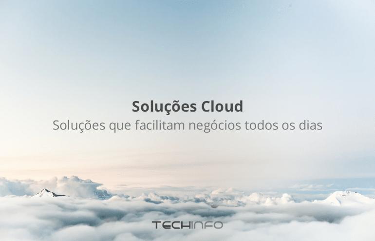 Soluções Cloud - Soluções que facilitam negócios todos os dias 1