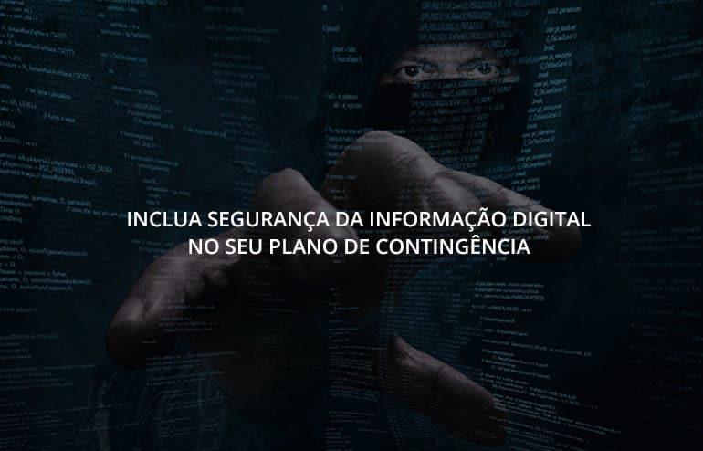 Inclua segurança da informação digital no seu plano de contingência 16