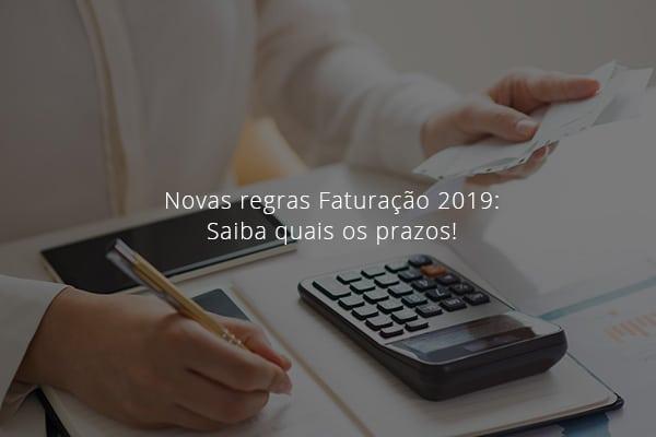 Novas regras Faturação 2019: Saiba quais os prazos! 2