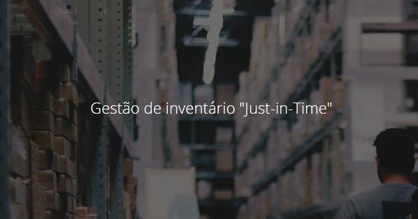 """Gestão de inventário """"Just-in-Time"""" 1"""